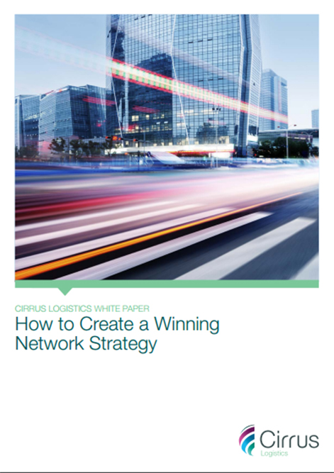 How to Develop a Winning Network Strategy. A Cirrus Logistics Whitepaper.